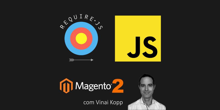 JavaScript e RequireJs no Magento 2